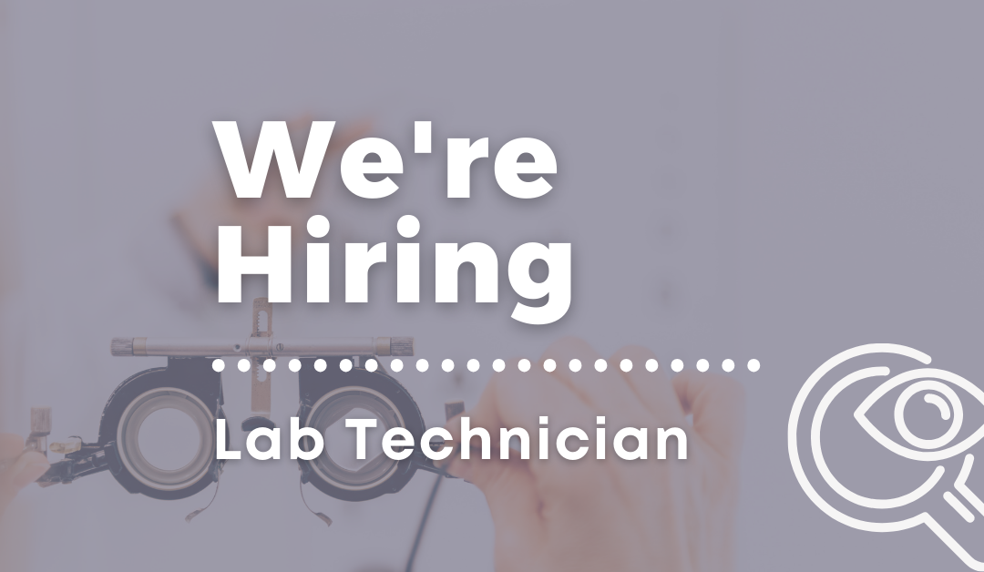 We're Hiring! Lab Technician – Full Time
